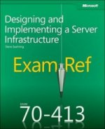 Exam Ref 70-413: Designing and Implementing a Server Infrast