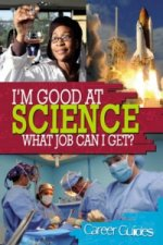 I'm Good at Science What Job Can I Get?