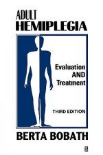 Adult Hemiplegia Evaluation and Treatment