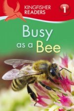 Kingfisher Readers: Busy as a Bee (Level 1: Beginning to Rea