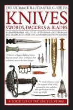 Ultimate Illustrated Guide to Knives, Swords, Daggers & Blad