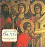 Book of Saints: An Evocative Celebration in Prose and Painti