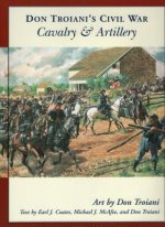 Don Troiani's Civil War Cavalry and Artillery
