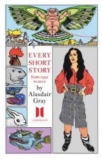 Every Short Story by Alasdair Gray 1952-2012