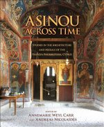 Asinou across Time - Studies in the Architecture and Murals
