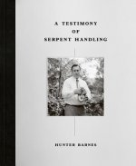 Testimony of Serpent Handling