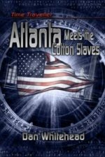 Time Traveller Atlanta Meets the Cotton Slaves