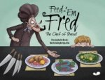 Feed-'em Fred (The Chef of Dread)