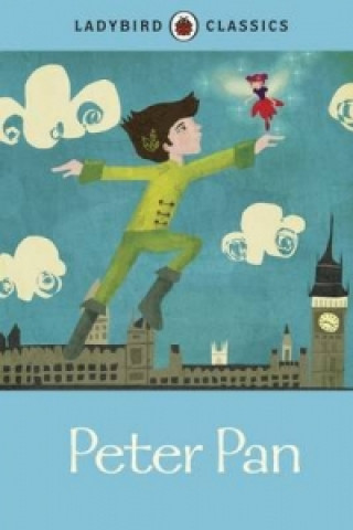 Ladybird Classics: Peter Pan