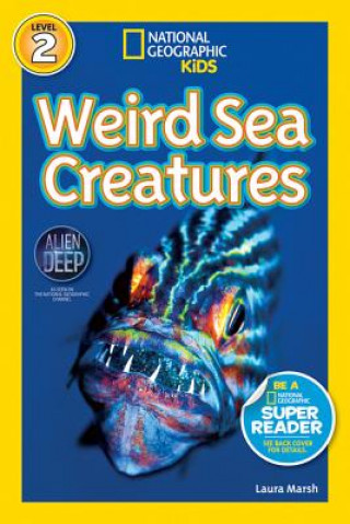 National Geographic Kids Readers: Weird Sea Creatures