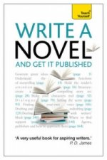 Write a Novel and Get it Published: Teach Yourself