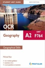 OCR A2 Geography Student Unit Guide: Unit F764 Geographical