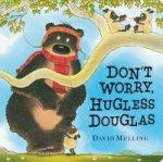 Don't Worry, Hugless Douglas Board Book