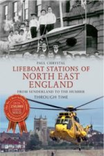 Lifeboat Stations of North Eastern England Through Time