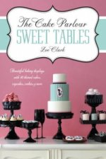 Cake Parlour Sweet Tables - Beautiful baking displays with 40 themed cakes, cupcakes & more