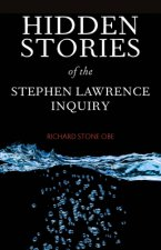 Hidden Stories of the Stephen Lawrence Inquiry