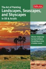 Art of Painting Landscapes, Seascapes, and Skyscapes in Oil