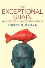 Exceptional Brain and How it Changed the World