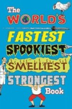 World's Fastest Spookiest Smelliest Strongest Book