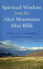 Spiritual Wisdom from the Altai Mountains
