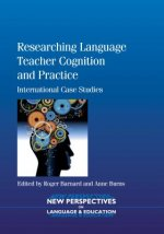 Researching Language Teacher Cognition and Practice