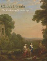 Claude Lorrain: The Enchanted Landscape