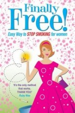 Finally Free! the Easy Way to Stop Smoking for Women