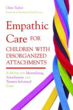 Empathic Care for Children with Disorganized Attachments