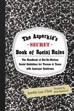 Asperkid's (Secret) Book of Social Rules