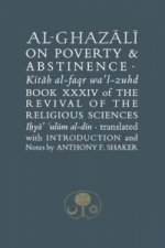 Al-Ghazali on Poverty and Abstinence: Book XXXIV of the Revi