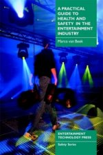 Practical Guide to Health and Safety in the Entertainment In