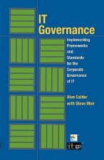 IT Governance: Implementing Frameworks and Standards for the
