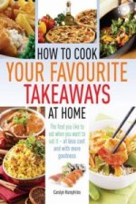 How to Cook Your Favourite Takeaways at Home