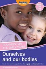 Planning for the Early Years: Ourselves and Our Bodies