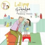 Lollipop and Grandpa and the Wobbly Tooth