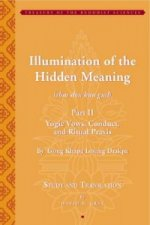 Tsong Khapa's Illumination of the Hidden Meaning: Yogic Vows