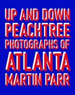 Martin Parr: Up and Down Peachtree