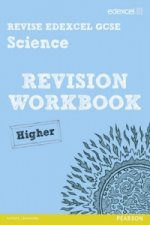 Revise Edexcel: Edexcel GCSE Science Revision Workbook - Hig
