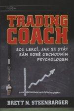 Trading Coach - 101 lekcí, jak se stát sám sobě obchodním psychologem