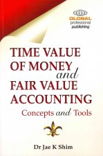 Time Value of Money and Fair Value Accounting