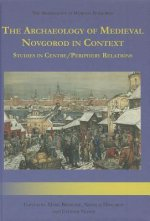 Archaeology of Medieval Novgorod in Context