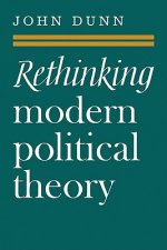 Rethinking Modern Political Theory:Essays 1979-1983