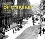 Batsford's Birmingham Then and Now