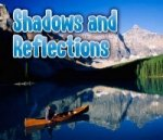 Shadows and Reflections