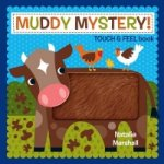 Muddy Mystery Touch & Feel Book