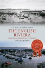 English Riviera: Paignton, Torquay & Brixham Through Time