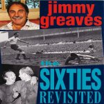 Jimmy Greavess 60s Revisited