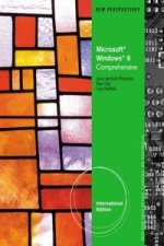 New Perspectives on Microsoft (R) Windows 8, Comprehensive, International Edition