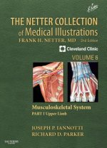 Netter Collection of Medical Illustrations: Musculoskeletal System, Volume 6, Part I - Upper Limb