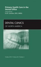 Primary Health Care in the Dental Office, An Issue of Dental